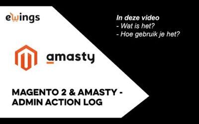 Magento 2 – Hoe werkt Amasty Admin Action Log?