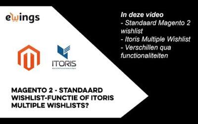 Magento 2 – standaard wishlist-functie of Itoris Multiple Wishlists?